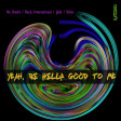 Yeah, Be Hella Good To Me (No Doubt / Beats International / Jade / Usher)