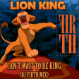 The Lion King - Can't Wait To Be King (DJ Firth Remix)