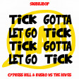 Tick tick gotta let go (Cypress Hill & Rusko vs the Hives)