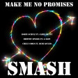 Make Me No Promises (Robin Schulz ft. J. Blunt vs. B. Spears ft. G-Eazy vs. C. Codes ft. D. Lovato)
