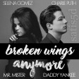 Broken Wings Anymore (Mr. Mister vs. Charlie Puth ft. Selena Gomez vs. Daddy Yankee)