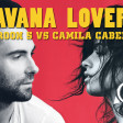 What Havana Lovers Do - Maroon 5 / Camila Cabello / Slushii