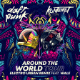 Daft Punk - Around The World Tour (Electro Urban Remix Feat Wale)