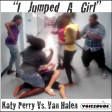 """I Jumped A Girl"" - Katy Perry Vs. Van Halen  [produced by Voicedude]"