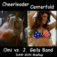 DAW-GUN - Cheerleader Centerfold (Omi vs. J. Geils Band)