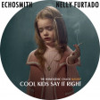 Cool Kids say it right (Echosmith vs. Nelly Furtado)