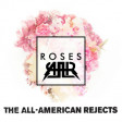 """Roses Give You Hell"" (The Chainsmokers vs. The All-American Rejects)"