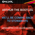 We'll Be Coming Back To Stowaways (2020) [Uncharted 3 Vs Calvin Harris]