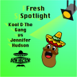 Fresh Spotlight (Kool & The Gang vs Jennifer Hudson)