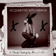 The Weeknd vs. Ariana Grande - Acquainted With Ariana (Tribute mashup by MixmstrStel)