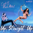 Up, Straight Up (Paula Abdul x Cardi B)