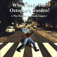 DJ Useo - Who Needs The Octopus's Garden? ( The Beatles vs Frank Zappa )