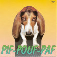 pif pouf paf (doe na is normaal schat)