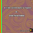 A tribe called Quest & Fugees  Vs Green Poison Riddim Prod. By JAR