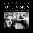 Madonna vs Joy Division - Love Will Burn Us Up Again (DJ Bueller's 80s vs 80s Mashup)
