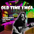 Old Time YMCA (The Village People vs. Bob Seger)
