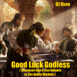 DJ Useo - Good Luck Godless ( Basement Jaxx ft Lisa Kekaula vs The Dandy Warhols )