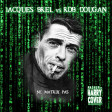 Jacques Brel Vs Rob Dougan - Ne Matrix Pas (Dj Harry Cover Mashup)