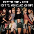 Don't Cha Wish I Saved Your Life (CVS 'Frontpage' Mashup) - Pussy Cat Dolls + Busta Rhymes + Indeep