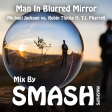 Man In Blurred Mirror (Michael Jackson vs. Robin Thicke ft. T.I. Pharrell) [TMJMAP]