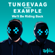 Tungevaag feat. Example  - We'll Be Riding Back (ASIL Mashup)