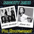 I'm fluorescent (Diana Ross / Arctic Monkeys) (2008)