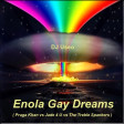 Enola Gay Dreams ( Praga Khan vs Jade 4 U vs The Treble Spankers )