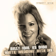 White wedding with me (Billy Idol / Dido) (2011)