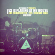 Yes Is Playing At My House (LCD Soundsystem / Yes)