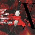 Future and 21 Savage vs Makongo and Dubbel Dutch - X (DJ Yoshi Fuerte Blend)