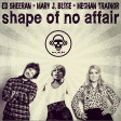 Shape Of No Affair (Ed Sheeran VS Mary J. Blige VS Meghan Trainor)