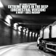 "Extreme Ways In The Deep (Adele / Moby - ""The Bourne Legacy"" Orchestral Version)"