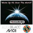 'Wake Up All Over The World' - Aloe Blacc & Avicii Vs. Electric Light Orchestra  [by Voicedude]