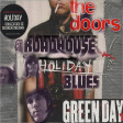 The Doors - Roadhouse Blues (but it's playing Green Day - Holiday)