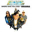 Where Have You Lived (Far East Movement vs. Rihanna)