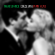Marc Johnce - Dolce Vita In My Head (2010 reup)