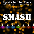 Lights In The Dark (Within Temptation vs. Ellie Goulding)