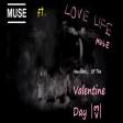Handlers Of The Valentine Day (Love Life vs Muse)
