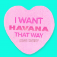 I Want Havana That Way (iZigui Mashup)  - Backstreet Boys ft. Camila Cabello