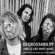 DJ CROSSABILITY - Smells Like White Noise (Nirvana vs. Disclosure ft. AlunaGeorge)
