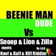 Beenieman- Dude Vs Snoop & Lion & Zilla Meets Koff & Kaff & Kiff Prod. By J.A.R