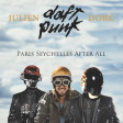 JULIEN DORE VS DAFT PUNK - Paris-Seychelles after all