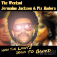When The Lights Begin To Blind (The Weeknd vs Jermaine Jackson & Pia Zadora)