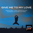 188 Dj. Surda – Give Me To My Love (Sigala, John Newman, Nile Rodgers & Bomba Estéreo)