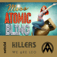 Miss Atomic Bling (The Killers vs. We Are Leo vs. Arctic Moon)
