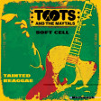 Toots and The Maytals vs Soft Cell - tainted reaggae - Michmash