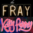 """How To Save A Teenage Dream"" (The Fray vs. Katy Perry)"