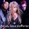 The Way Fierce Ke$ha Be