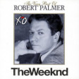 """""""Addicted To My Face"""" (The Weeknd vs. Robert Palmer)"""
