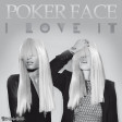 Poker Face, I love it (Lady Gaga vs Icona Pop ft Charli XCX)
